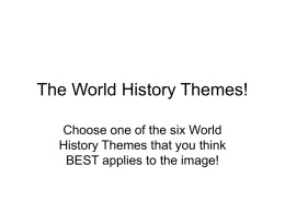 The World History Themes!