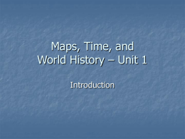 Maps, Time, and World History – Unit 1