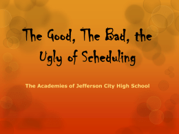 The Good, The Bad, the Ugly of Scheduling