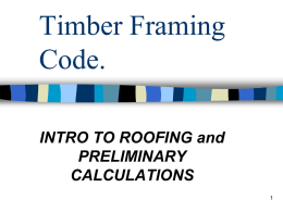 Timber Framing Code. INTRO TO ROOFING and PRELIMINARY