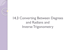 14.3 Converting Between Degrees and Radians and Inverse