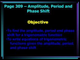 Page 309 – Amplitude, Period and Phase Shift