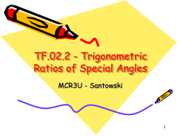 TF.02.2 - Trigonometric Ratios of Special Angles MCR3U - Santowski 1