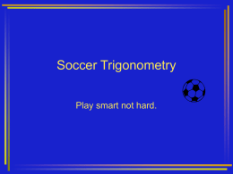PowerPoint Presentation - Soccer Trigonometry