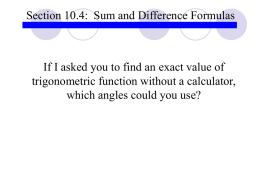 Ask yourself... how can I use the special angles from my unit circle to