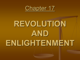 Chapter 17 REVOLUTION AND ENLIGHTENMENT