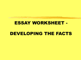ESSAY WORKSHEET- DEVELOPING THE FACTS