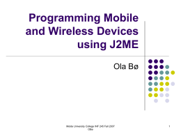 Programming Mobile and Wireless Devices using J2ME