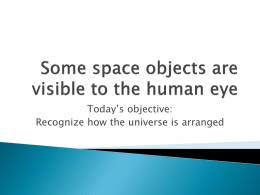 Some space objects are visible to the human eye
