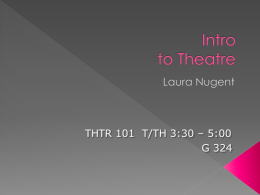 PowerPoint Presentation - Intro to Intro to Theatre