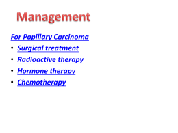 For Papillary Carcinoma Surgical treatment Radioactive therapy