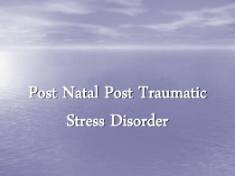 Post Natal Post Traumatic Stress Disorder