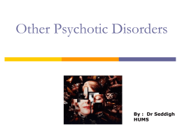psychotic disorders Types of psychotic disorders schizotypal personality disorder delusional disorder is characterized by at least one month of delusions but no other psychotic symptoms.