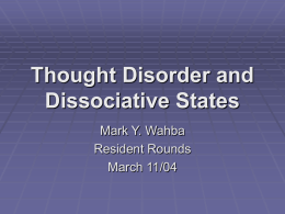 Thought Disorder and Dissociative States