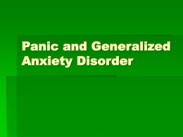 Panic and Generalized Anxiety Disorder