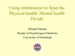 Using Information to Span the Physical health/ Mental health Divide