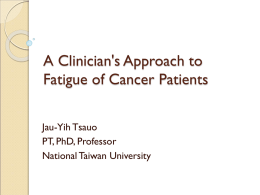 A Clinician`s Approach to Fatigue of Cancer Patients