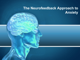 The Neurofeedback Approach to Treating Anxiety Disorders