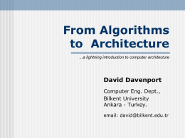 From Algorithms to Architecture - Bilkent University Computer