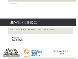 JEWISH ETHICS A CLOSE LOOK AT BIOETHICS AND SEXUAL ETHICS 2014