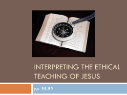 ethical teaching of jesus essay Before taking this course, i found myself in basic agreement with the principles approach similar to those advocated by longenecker and chismar the course did not make me change my approach to christian ethics.