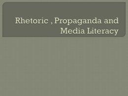 Rhetoric , Propaganda and Media Literacy - James Baker