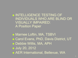 INTELLIGENCE TESTING OF INDIVIDUALS WHO ARE BLIND OR