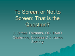 To Screen or Not to Screen: That is the Question?