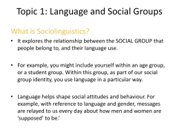 Topic 1: Language and Social Groups