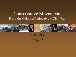Conservative Movements: 19 th Century (Founding