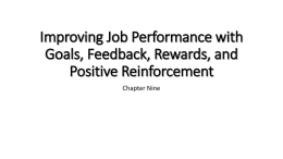 Improving Job Performance with Goals, Feedback, Rewards, and