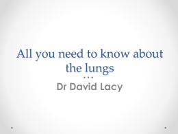 you need to know about the lungs… (Dr David Lacy)