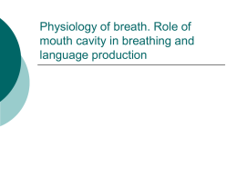 Physiology of breath. Role of mouth cavity in breathing and langage