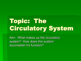Topic: The Circulatory System