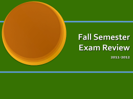 Fall Semester Exam Review
