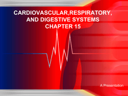 CARDIOVASCULAR,RESPIRATORY, AND DIGESTIVE SYSTEMS