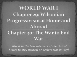 WORLD WAR I Chapter 22: From Neutrality to War