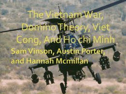 The Vietnam War, Domino Theory, Viet Cong, And Ho chi Minh