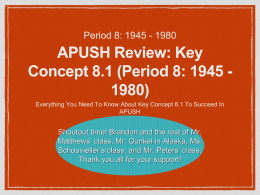 APUSH Review: Key Concept 8.1 (Period 8: 1945 - 1980)