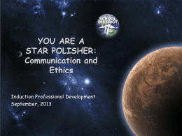 You Are a Star Polisher: Communications and Ethics