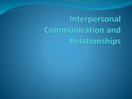 Interpersonal Communication and Relationships