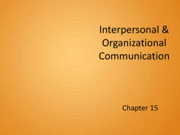 Chapter 15 - Interpersonal and Organizational Communicationx