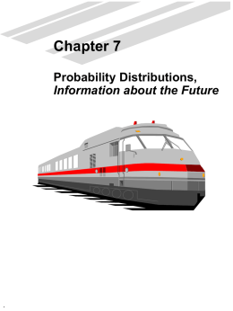 Chapter 7 Probability Distributions, Information about the Future
