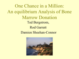 One Chance in a Million: An equilibrium Analysis of Bone Marrow