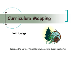 Curriculum Mapping Based on the work of Heidi Hayes Jacobs and