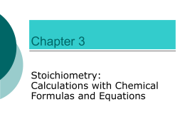 Chapter 3 Stoichiometry: Calculations with Chemical