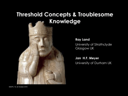 Threshold Concepts & Troublesome Knowledge Ray Land Jan  H.F. Meyer