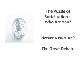 The Puzzle of Socialization – Who Are You? Nature v