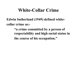 white collar crime edwin sutherland Understanding white-collar crime  while edwin sutherland is the pioneer of the study of white-collar crime, the development of the field, and the introduction of the concept of white-collar crime, did not occur in a vacuum indeed, prior academic.