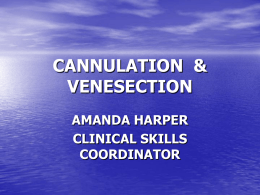 CANNULATION  & VENESECTION AMANDA HARPER CLINICAL SKILLS